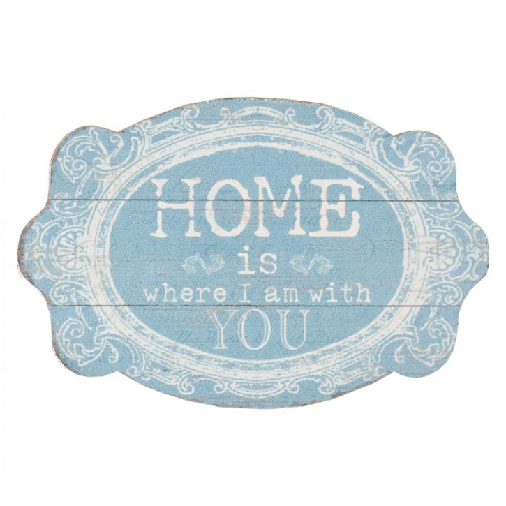 Schild Home is you ca. 15 x 10 cm