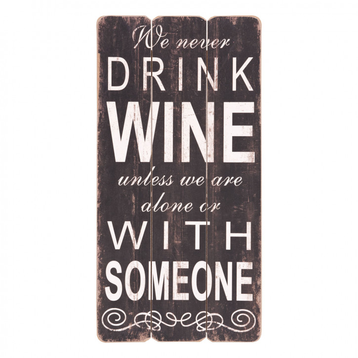 Textschild We never drink wine... ca. 30 x 60 cm