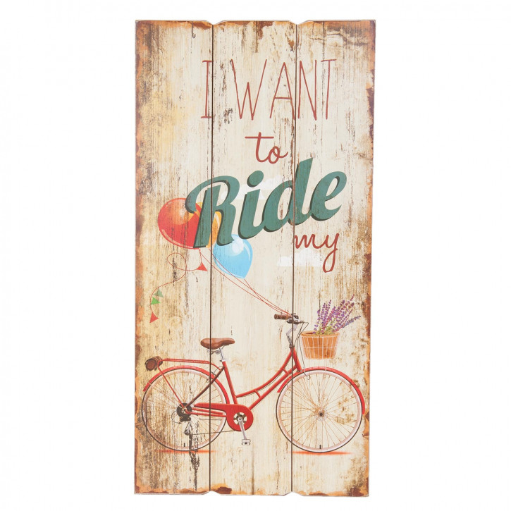 Textschild I Want to ride my... 30 x 60 x 2 cm