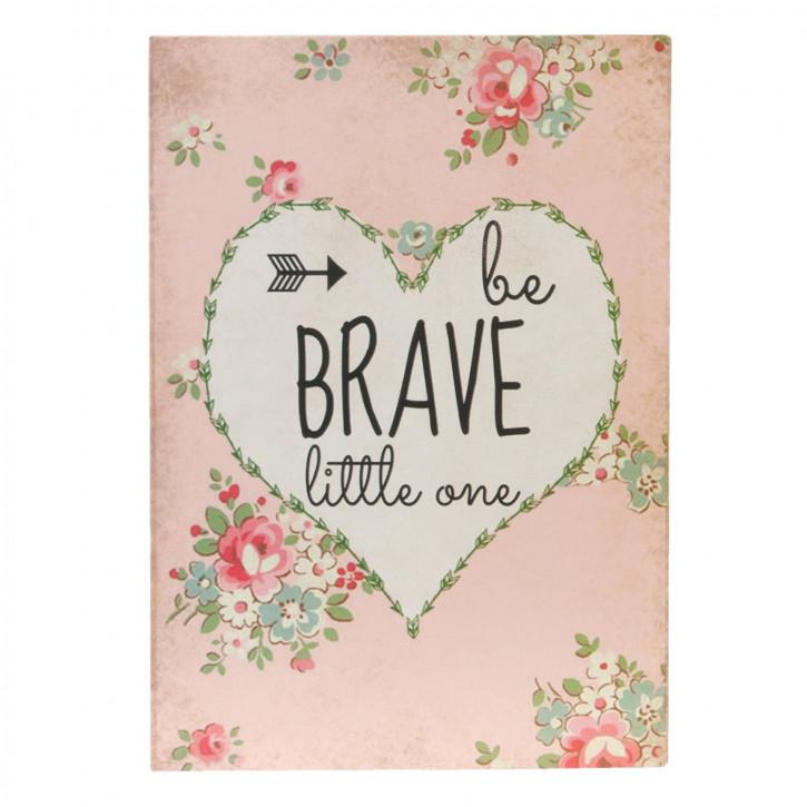 "Textschild ""Be Brave"" 9x2x13 cm"