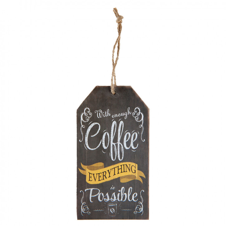 "Wandbild Textschild ""With enough Coffee everything is possible"" 8x0,5x15 cm"