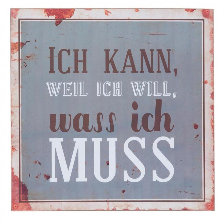 Wandschild Blechschild ICH KANN WEIL ICH WILL,... ca. 30 x 30 cm